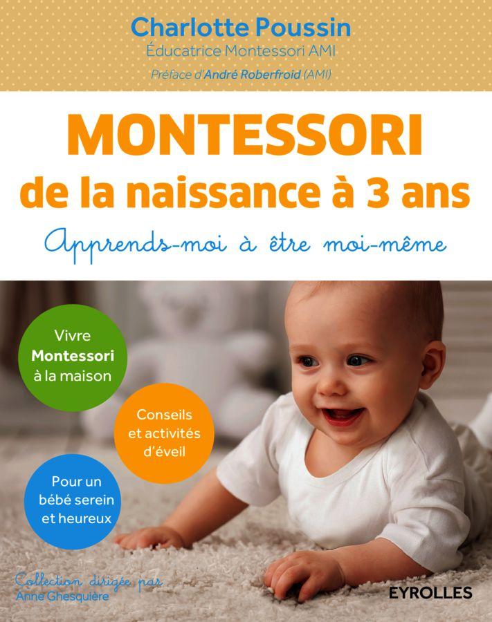 Montessori de 0 à 3 ans - Apprends moi à être moi même