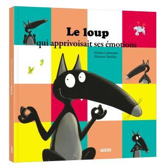 """Lecture enfant :  """"Le loup qui apprivoisait ses émotions"""" - éditions Auzou"""